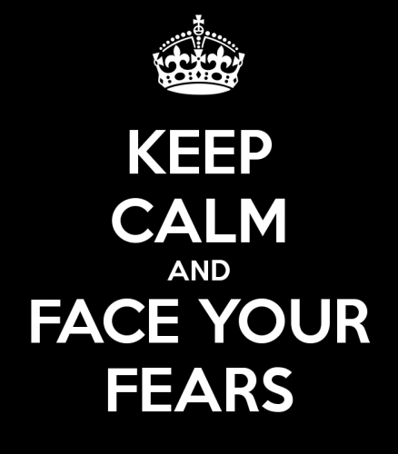 keep-calm-and-face-your-fears-1